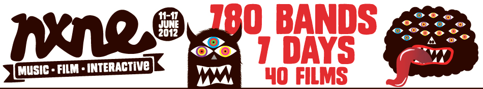 NXNE 2012 – 780 bands, 7 Days, 40 Films – June 11-17, 2012, Toronto