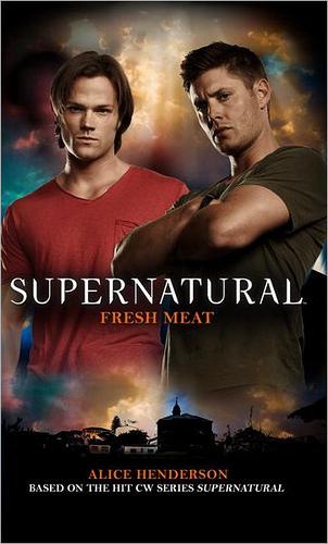 Supernatural Book Review - Fresh Meat, by Alice Henderson