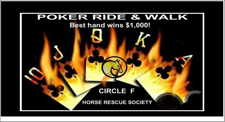 Circle F Horse Rescue Annual Poker Ride & Walk Fundraiser!